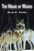 Cover-Bild zu Turner, Brian K.: The House of Wolves