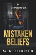 Cover-Bild zu Turner, M. K.: Mistaken Beliefs: A Meredith & Hodge Novel