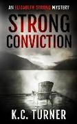 Cover-Bild zu Turner, K. C.: Strong Conviction: Elizabeth Strong Mystery Book 3