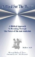 Cover-Bild zu Turner, Reverend Rodney K.: A Word for the Weary: A Biblical Approach to Breaking Through the Power of Sin and Addiction