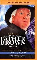 Cover-Bild zu Chesterton, G. K.: The Innocence of Father Brown, Volume 1: A Radio Dramatization