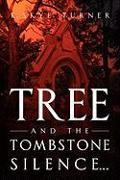 Cover-Bild zu Turner, K. Skye: TREE And The Tombstone Silence