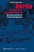 Cover-Bild zu Berlin - Visionen einer zukünftigen Urbanität (eBook) von Scherzinger, Christine