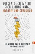 Cover-Bild zu Dieses Buch macht dich wahnsinnig ... kreativ und glücklich von Day, Felicia
