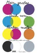 Cover-Bild zu Mein großes Buch vom Farben malen von Estellon, Pascale