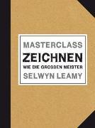 Cover-Bild zu MASTERCLASS Zeichnen von Leamy, Selwyn
