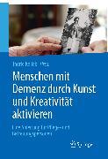 Cover-Bild zu Menschen mit Demenz durch Kunst und Kreativität aktivieren (eBook) von Kollak, Ingrid (Hrsg.)