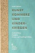 Cover-Bild zu Kunst, Kommerz und Kinderkriegen von Hennen, André