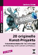 Cover-Bild zu 20 originelle Kunst-Projekte (eBook) von Blahak, Gerlinde