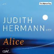 Cover-Bild zu Hermann, Judith: Alice (Audio Download)