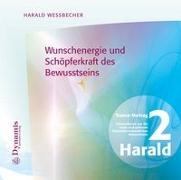 Cover-Bild zu Wunschenergie und Schöpferkraft des Bewusstseins von Wessbecher, Harald
