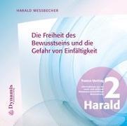 Cover-Bild zu Die Freiheit des Bewusstseins und die Gefahr von Einfältigkeit von Wessbecher, Harald