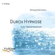 Cover-Bild zu Durch Hypnose - in die Tiefenentspannung von Hartmann, Annegret