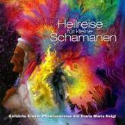 Cover-Bild zu Heilreise für kleine Schamanen von Heigl, Diana Maria