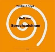 Cover-Bild zu Heft zum Sprechzeichnen von Seyd, Waltraut