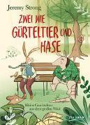 Cover-Bild zu Strong, Jeremy: Zwei wie Gürteltier und Hase. Kleine Geschichten aus dem großen Wald