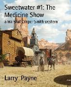 Cover-Bild zu Payne, Larry: Sweetwater #1: The Medicine Show (eBook)