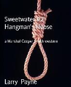 Cover-Bild zu Payne, Larry: Sweetwater #2 Hangman's Noose (eBook)