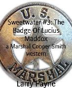 Cover-Bild zu Payne, Larry: Sweetwater #3: The Badge Of Lucius Maddox (eBook)