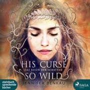 Cover-Bild zu Benkau, Jennifer: Das Reich der Schatten 02: His Curse So Wild