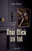Cover-Bild zu Dein Blick so tot (eBook) von Pettrey, Dani