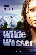 Cover-Bild zu Wilde Wasser (eBook) von Pettrey, Dani