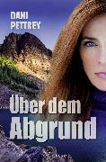 Cover-Bild zu Über dem Abgrund (eBook) von Pettrey, Dani