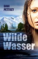 Cover-Bild zu Wilde Wasser von Pettrey, Dani