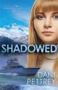 Cover-Bild zu Shadowed (Sins of the Past Collection) (eBook) von Pettrey, Dani
