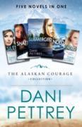 Cover-Bild zu Alaskan Courage Collection (eBook) von Pettrey, Dani