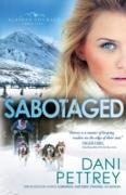 Cover-Bild zu Sabotaged (Alaskan Courage Book #5) (eBook) von Pettrey, Dani