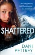 Cover-Bild zu Shattered (Alaskan Courage Book #2) (eBook) von Pettrey, Dani