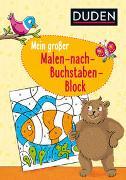 Cover-Bild zu Braun, Christina: Duden: Mein großer Malen-nach-Buchstaben-Block