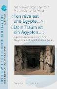 Cover-Bild zu Haupt, Sabine (Hrsg.): « Ton rêve est une Egypte... » « Dein Traum ist ein Ägypten...»