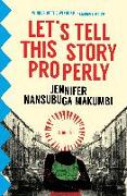 Cover-Bild zu Makumbi, Jennifer Nansubuga: Let's Tell This Story Properly