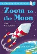 Cover-Bild zu McLachlan, Jenny: Zoom to the Moon: A Bloomsbury Young Reader