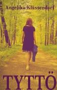 Cover-Bild zu Klüssendorf, Angelika: Tyttö (eBook)