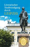 Cover-Bild zu Kunze, Hagen: Literarischer Stadtrundgang durch Leipzig