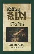 Cover-Bild zu Scott, Stuart: Killing Sin Habits: Conquering Sin with Radical Faith