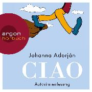 Cover-Bild zu Adorján, Johanna: Ciao (Ungekürzt) (Audio Download)