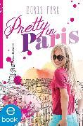 Cover-Bild zu Pretty in Paris (eBook) von Fürk-Hochradl, Doris