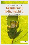 Cover-Bild zu Kräuterrosi, ledig, sucht (eBook) von Fürk-Hochradl, Doris