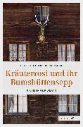Cover-Bild zu Kräuterrosi und ihr Bumshüttensepp (eBook) von Fürk-Hochradl, Doris