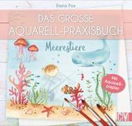 Cover-Bild zu Fox, Dana: Das große Aquarell-Praxisbuch