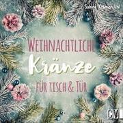 Cover-Bild zu Krämer-Uhl, Sabine: Weihnachtliche Kränze für Tisch & Tür