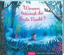 Cover-Bild zu Stickley, Frances: Wovon träumst du heute Nacht?