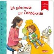 Cover-Bild zu Taube, Anna: Ich bin schon groß: Ich gehe heute zur Zahnärztin