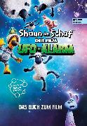 Cover-Bild zu Taube, Anna: Shaun das Schaf - Der Film: Ufo-Alarm (eBook)