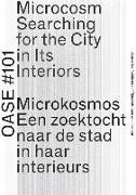 Cover-Bild zu Mann, William (Ausw.): Oase 101: Microcosm: Searching for the City in Its Interiors