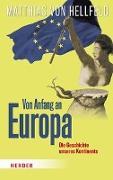 Cover-Bild zu von Hellfeld, Matthias: Von Anfang an Europa